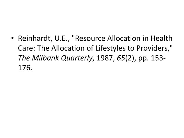 "Reinhardt, U.E., ""Resource Allocation in Health Care: The Allocation of Lifestyles to Providers,"""