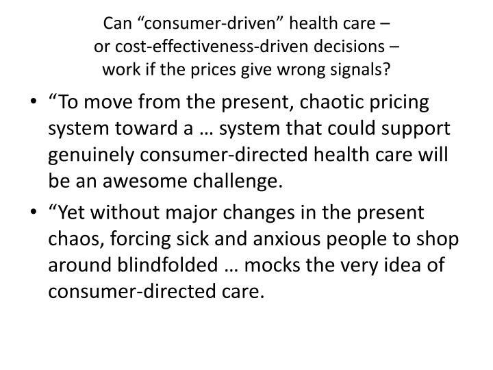 "Can ""consumer-driven"" health care –"