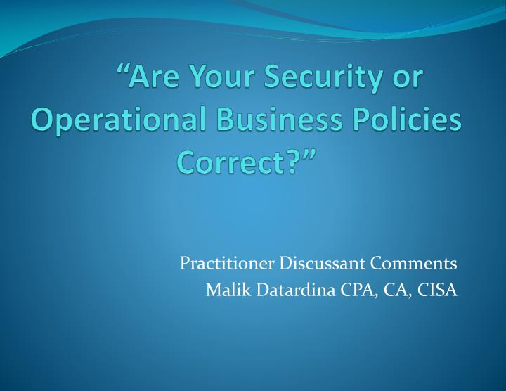 are your security or operational business policies correct n.