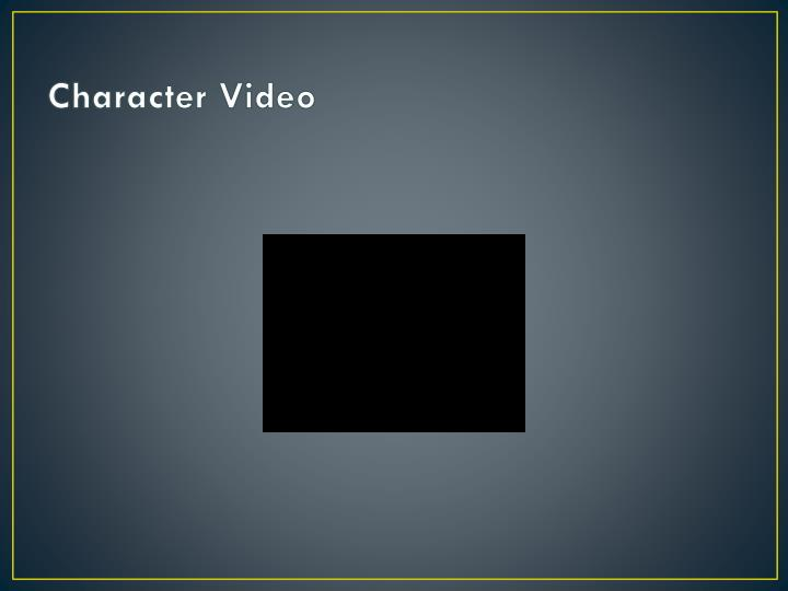 Character Video