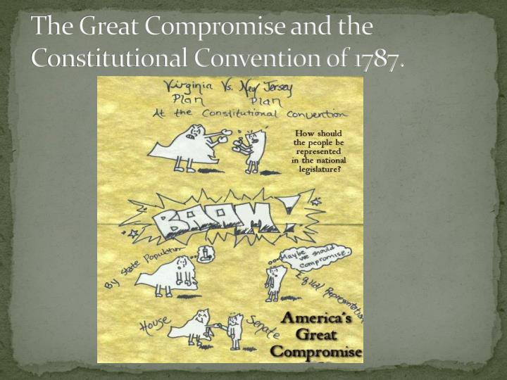 the great compromise and the constitutional convention of 1787 n.
