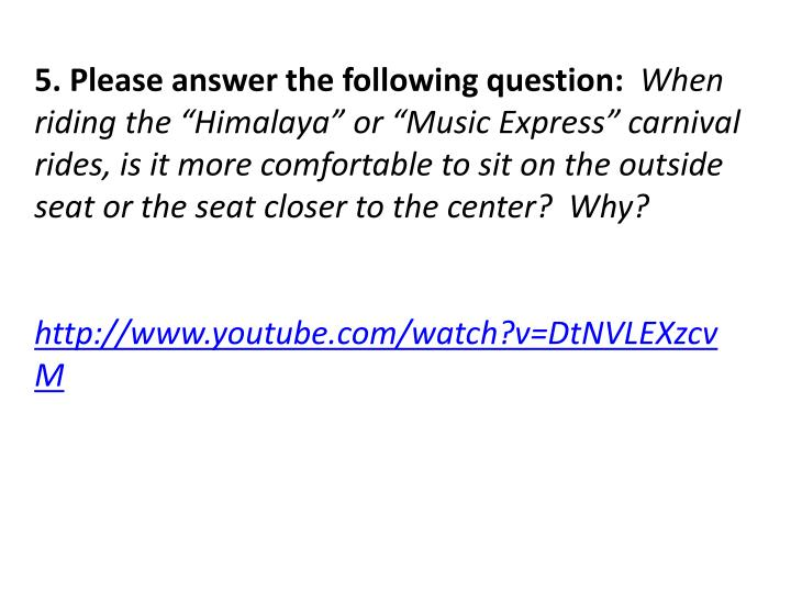 5. Please answer the following question: