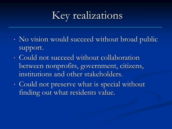 Key realizations