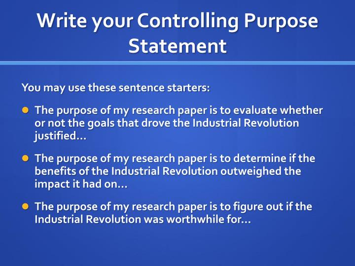 Write your Controlling Purpose Statement