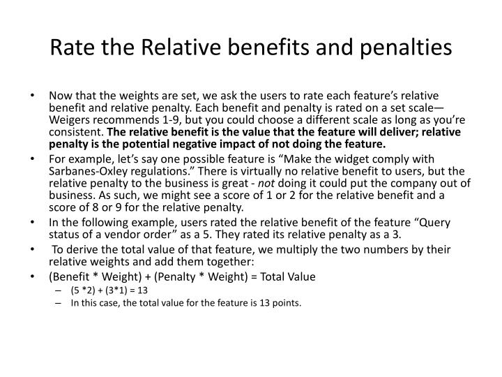 Rate the Relative benefits and penalties