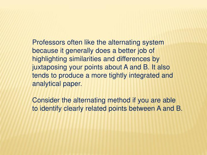 Professors often like the alternating system because it generally does a better job of