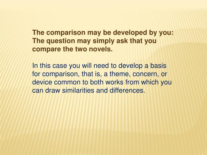 The comparison may be developed by you: