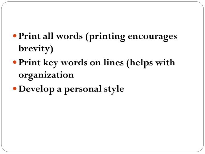 Print all words (printing encourages brevity)