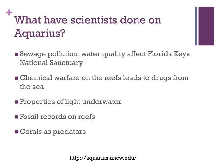 What have scientists done on Aquarius?