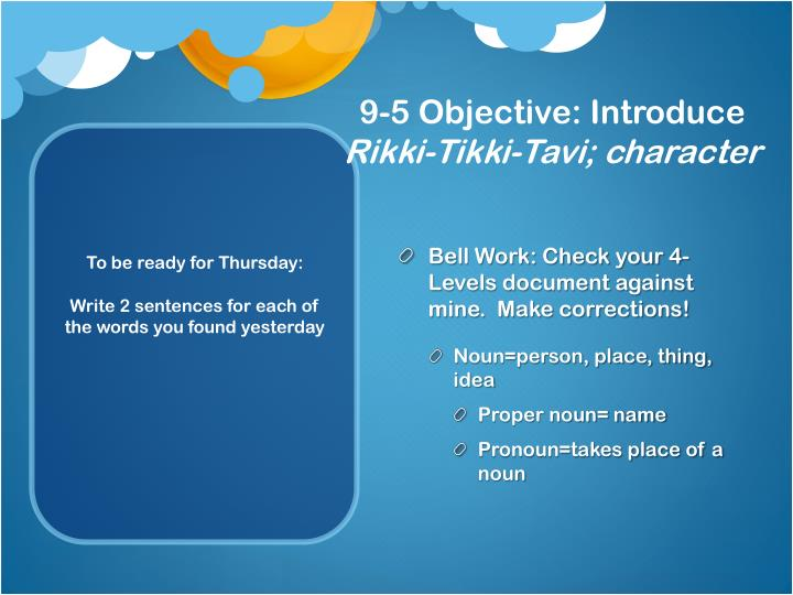 Bell Work: Check your 4-Levels document against mine.  Make corrections!