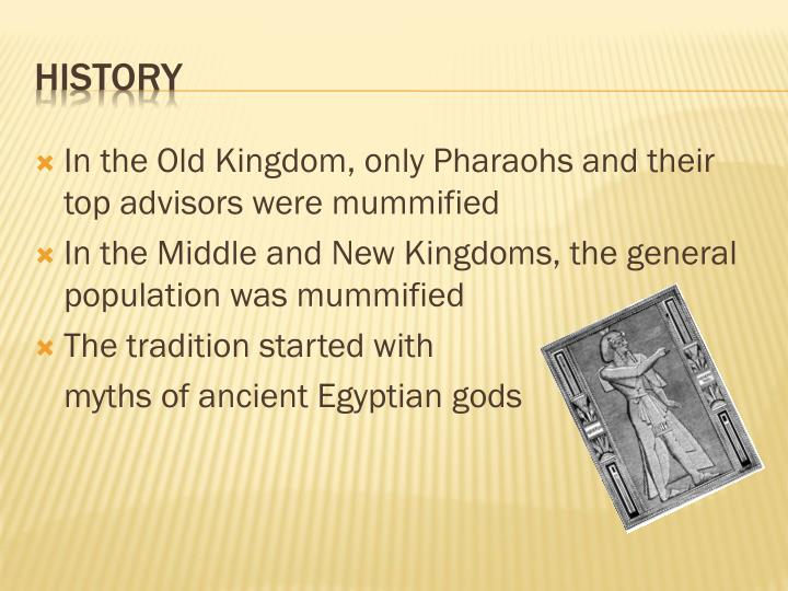 In the Old Kingdom, only Pharaohs