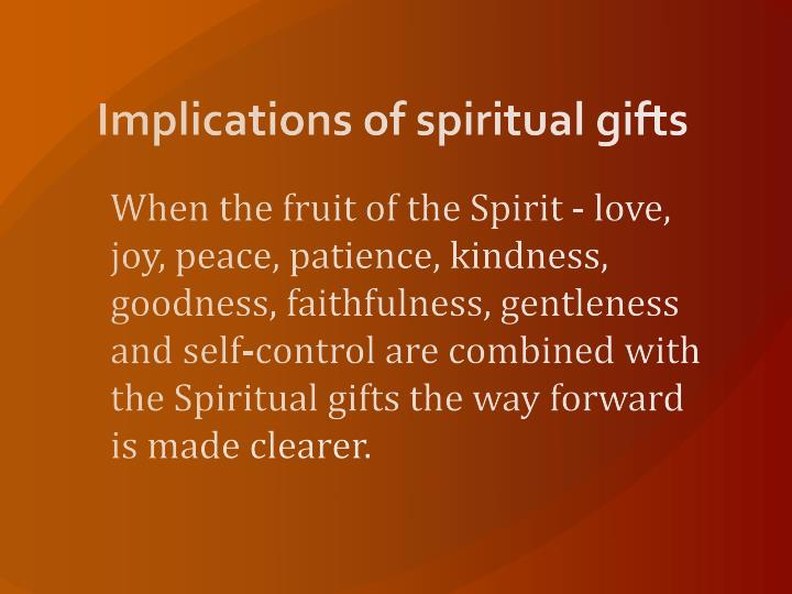Implications of spiritual gifts