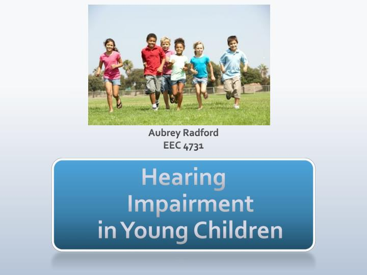 hearing impairment in young children n.