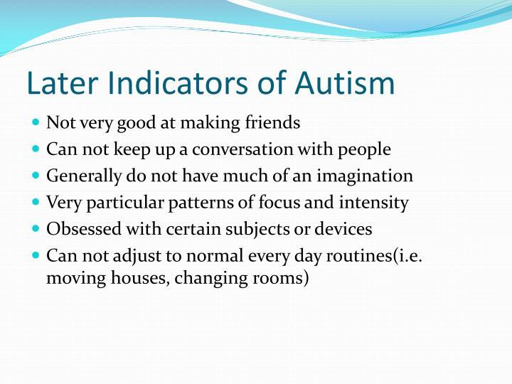Later Indicators of Autism