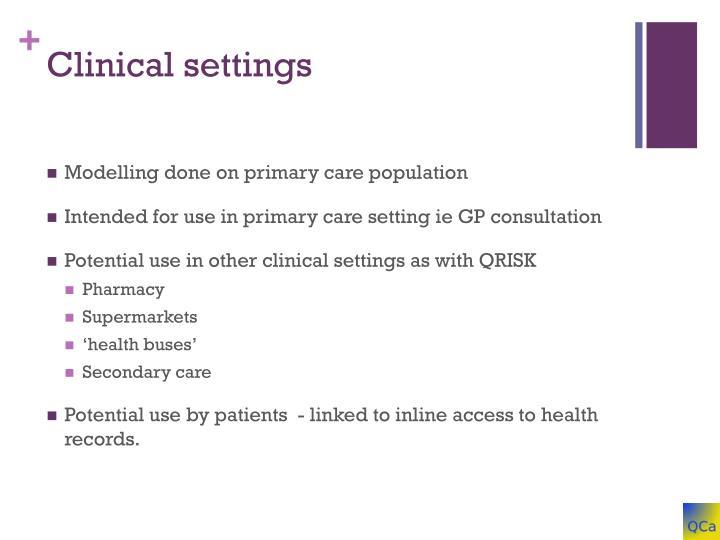 Clinical settings