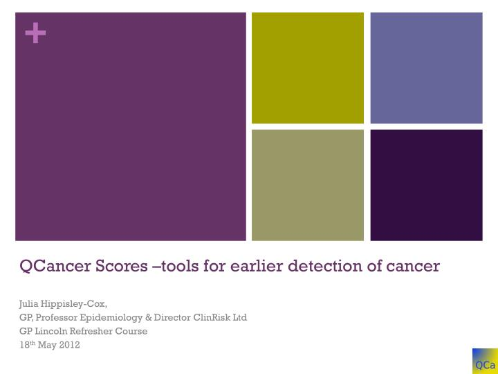 Qcancer scores tools for earlier detection of cancer