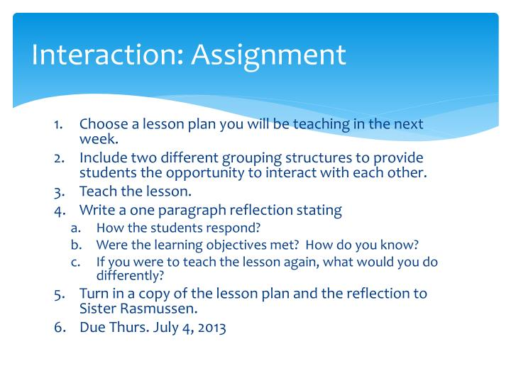 Interaction: Assignment