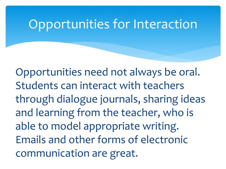 Opportunities for Interaction