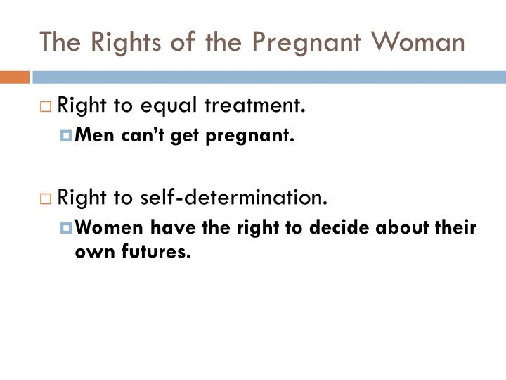 The Rights of the Pregnant Woman