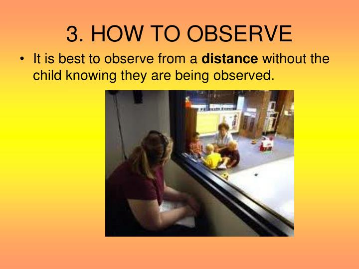 3. HOW TO OBSERVE