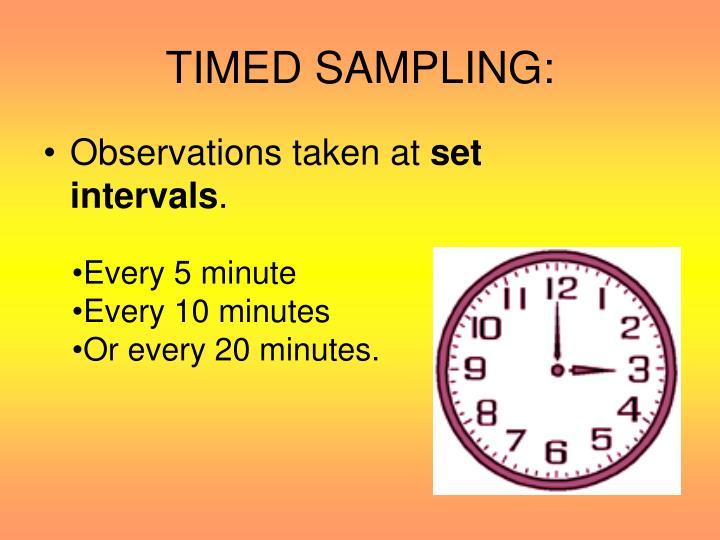 TIMED SAMPLING: