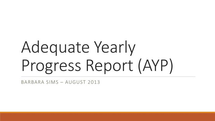 adequate yearly progress report ayp n.