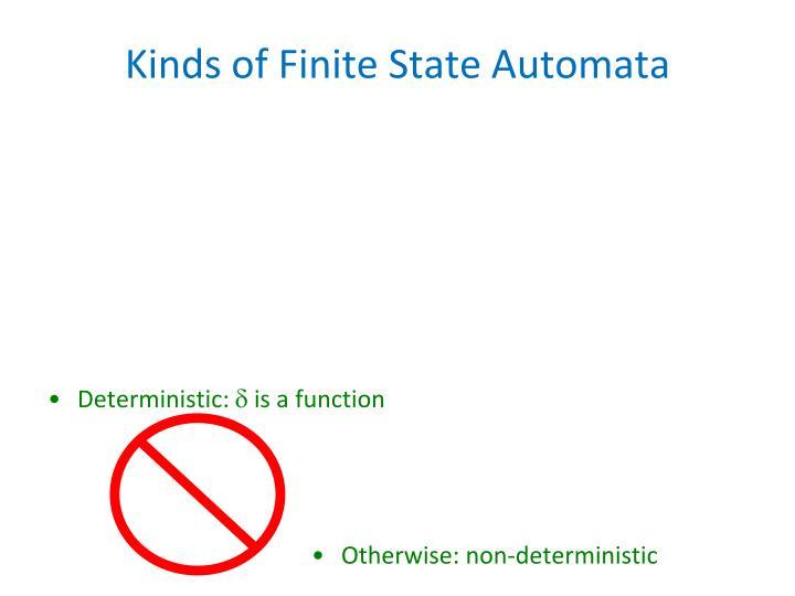 Kinds of Finite State Automata