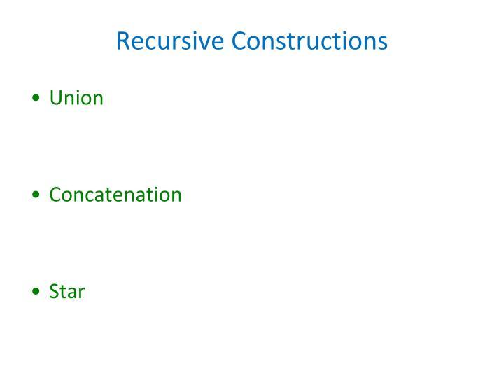 Recursive Constructions