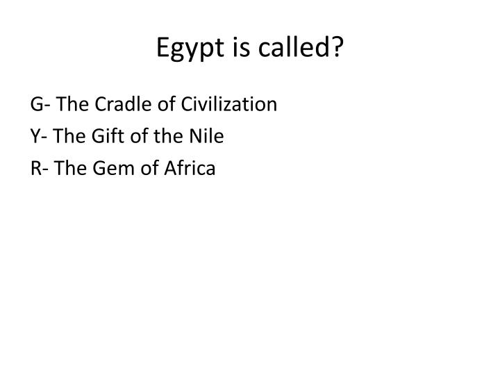 Egypt is called?