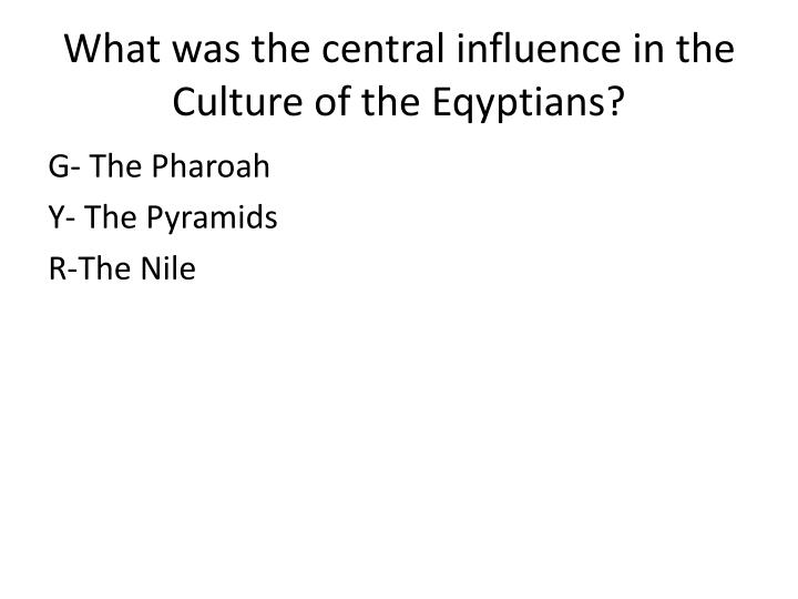 What was the central influence in the Culture of the