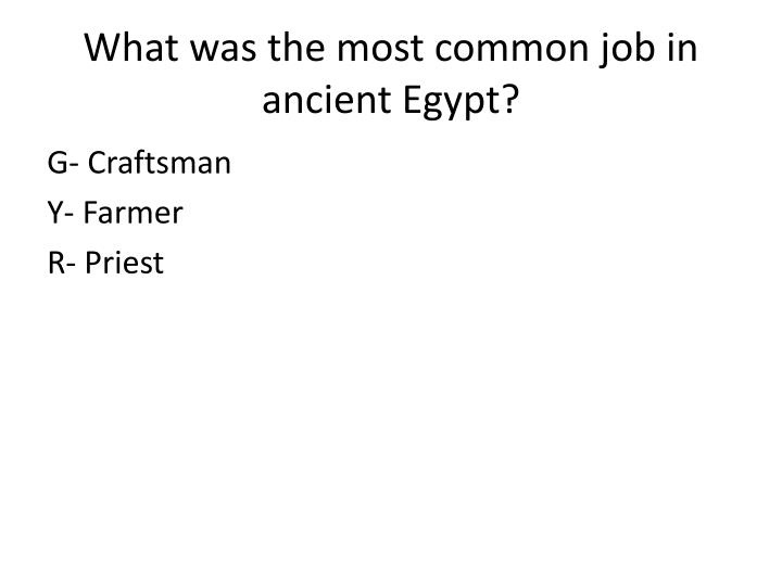 What was the most common job in ancient Egypt?