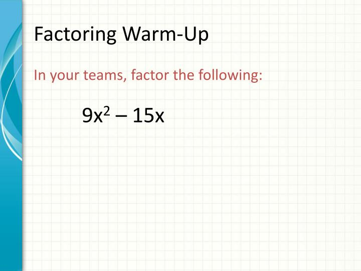 Factoring warm up