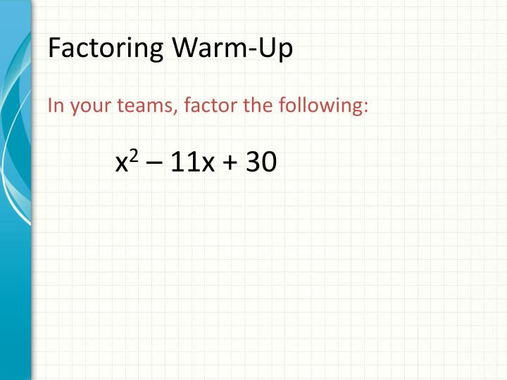 Factoring Warm-Up