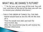 what will be daniel s future