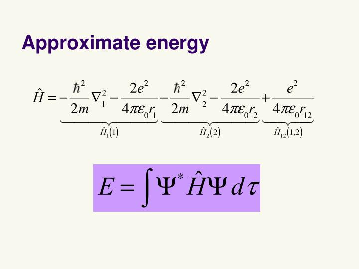 Approximate energy
