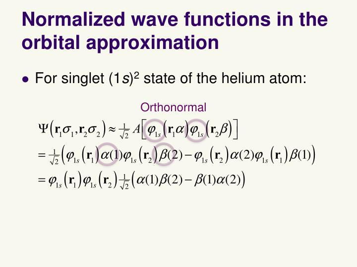 Normalized wave functions in the orbital