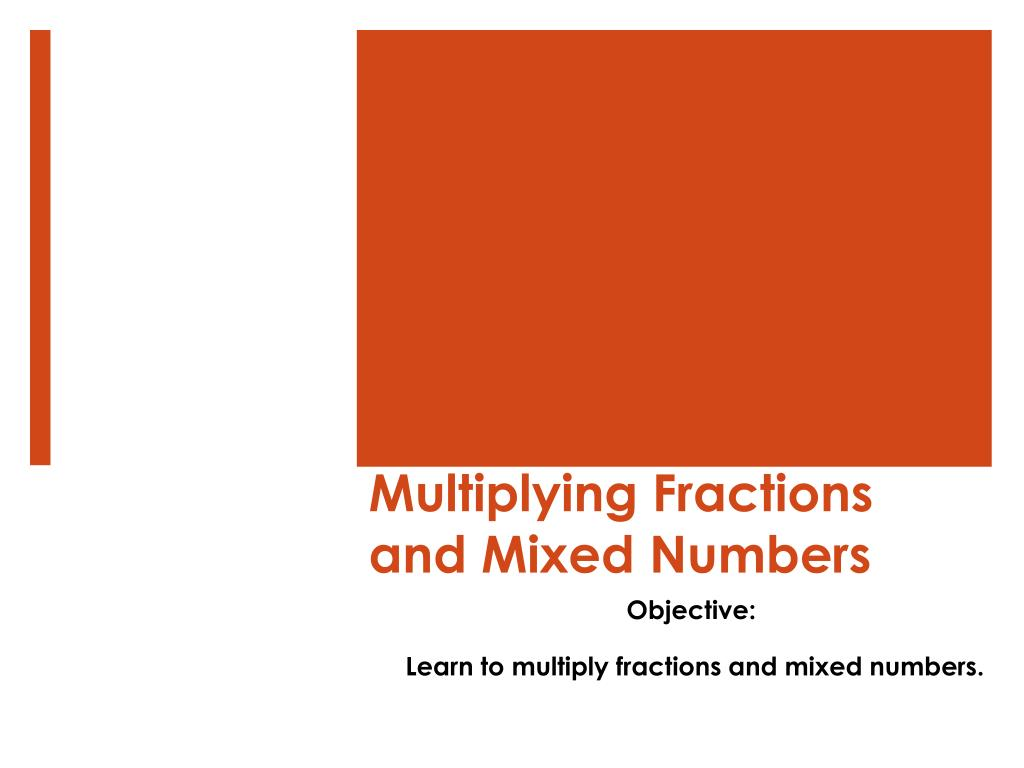 ppt - multiplying fractions and mixed numbers powerpoint