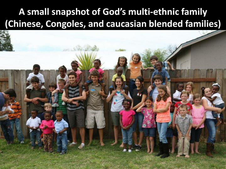 A small snapshot of God's multi-ethnic family (Chinese, Congoles, and caucasian blended families)