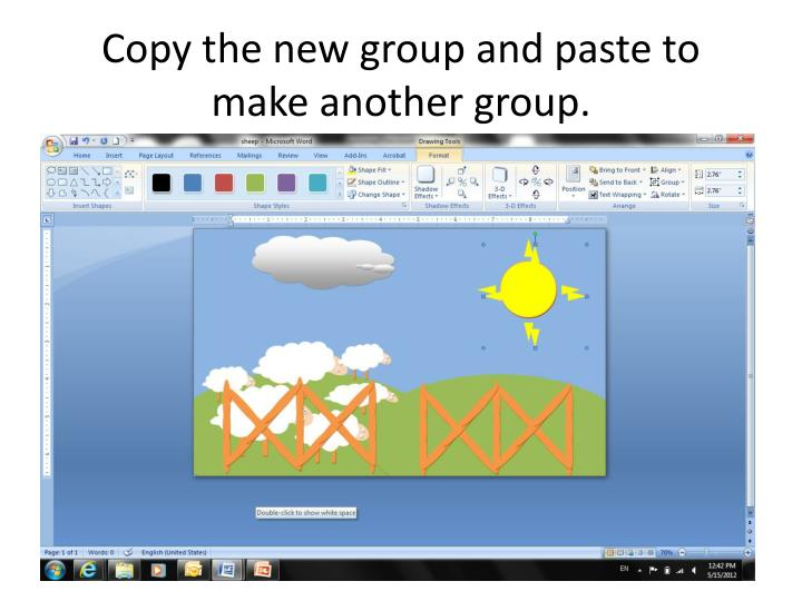 Copy the new group and paste to make another group.