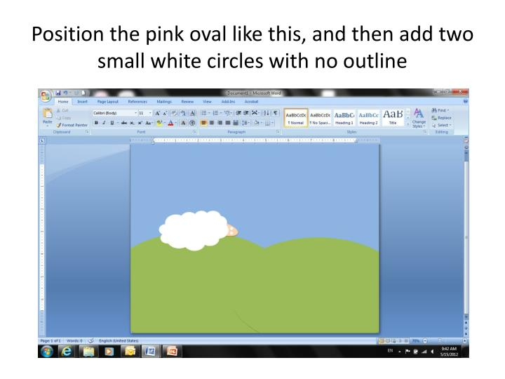 Position the pink oval like this, and then add two small white circles with no outline