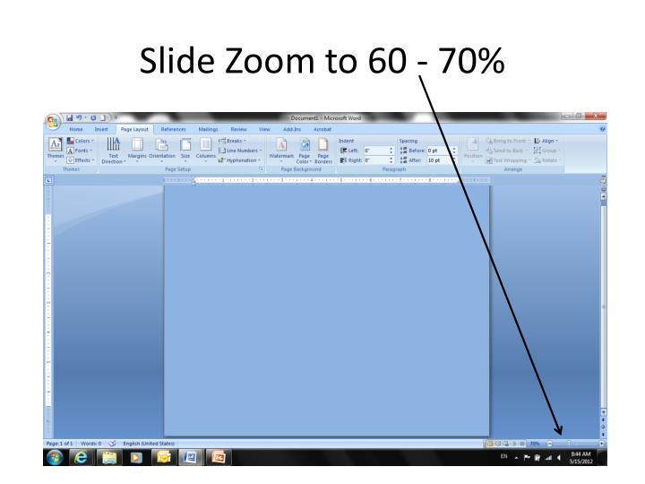 Slide Zoom to 60 - 70%
