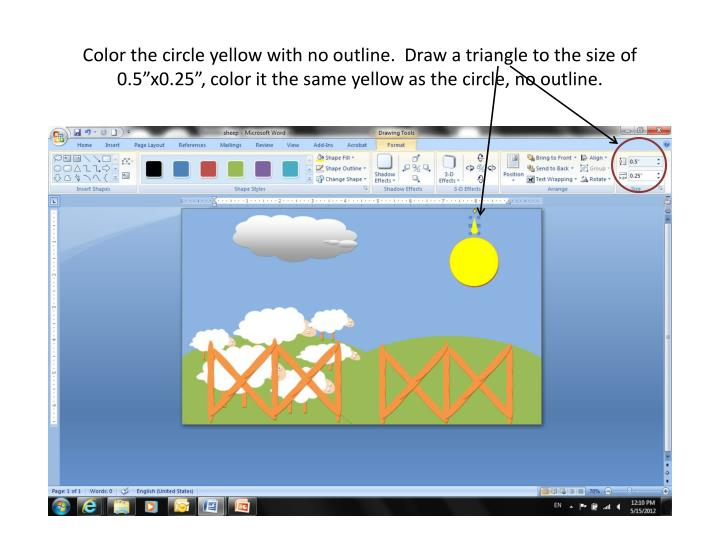 """Color the circle yellow with no outline.  Draw a triangle to the size of 0.5""""x0.25"""", color it the same yellow as the circle, no outline."""
