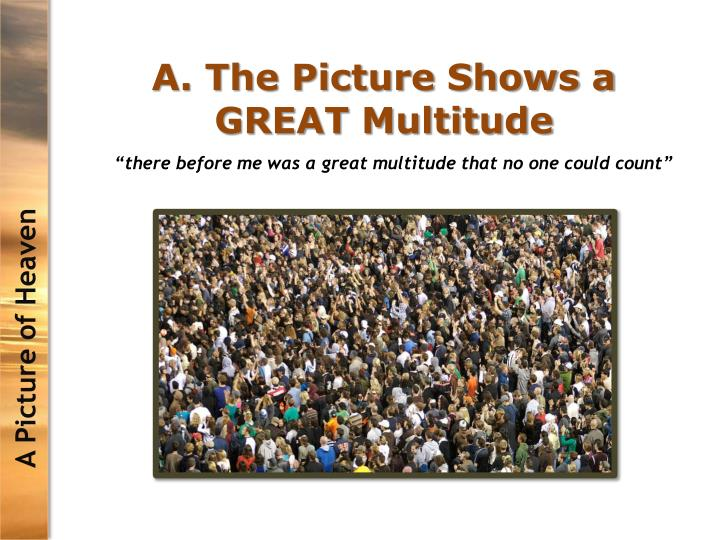 A. The Picture Shows a GREAT Multitude