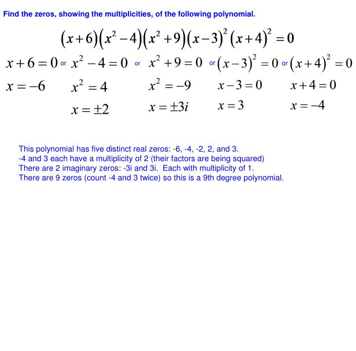 Find the zeros, showing the multiplicities, of the following polynomial.