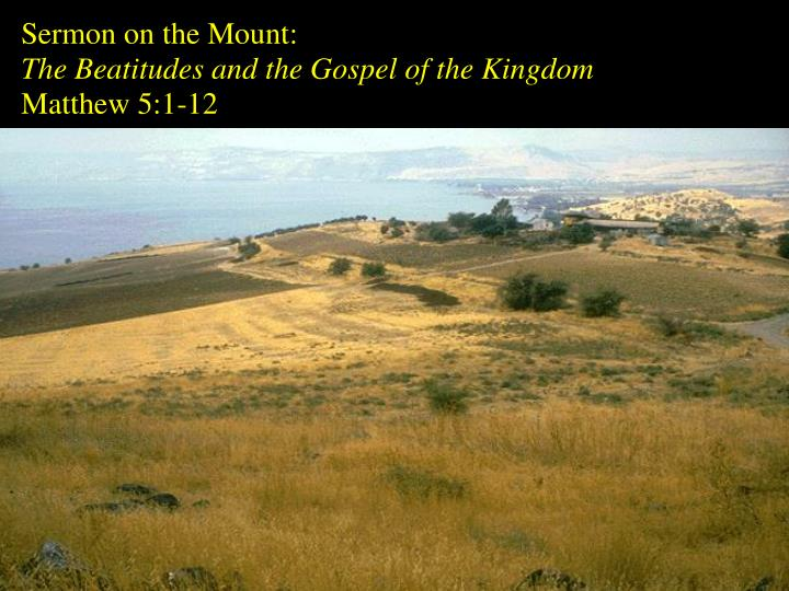 sermon on the mount the beatitudes and the gospel of the kingdom matthew 5 1 12 n.
