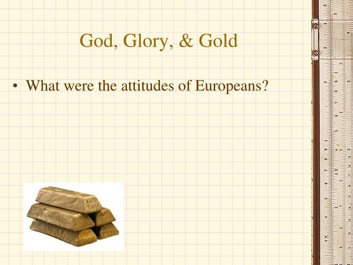 God, Glory, & Gold