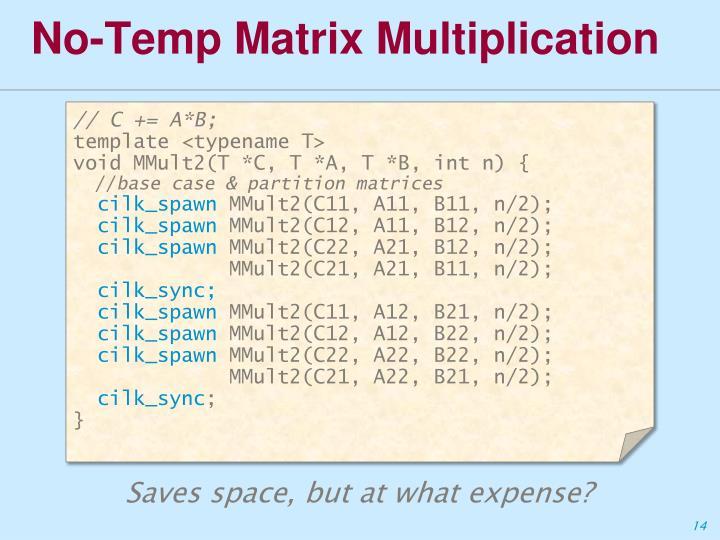 No-Temp Matrix Multiplication
