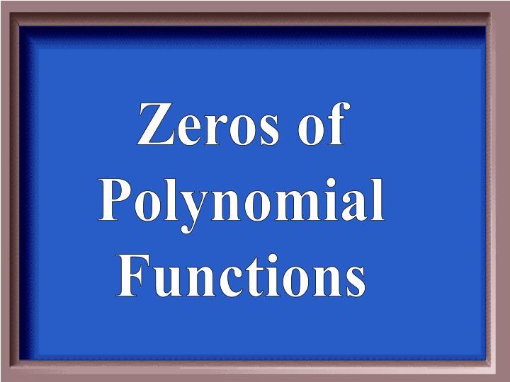 Zeros of