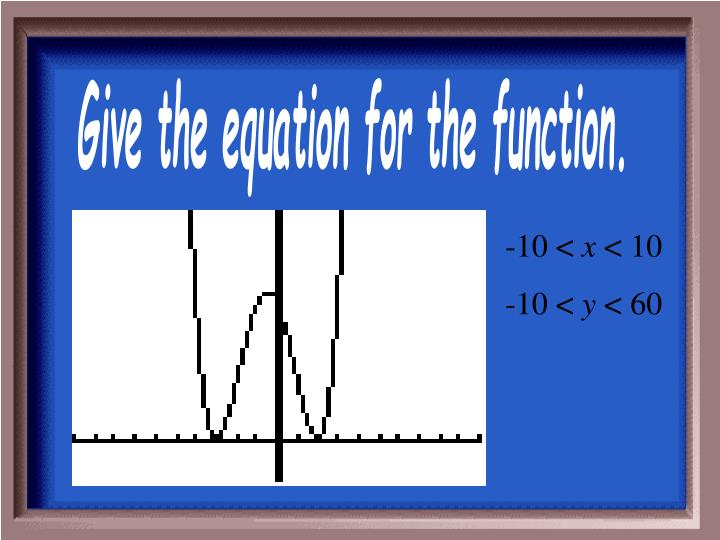Give the equation for the function.