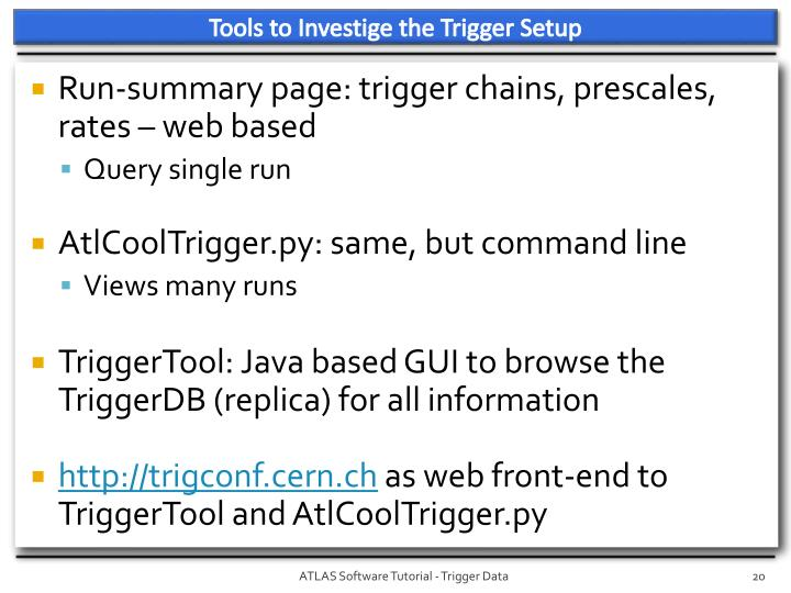 Tools to Investige the Trigger Setup